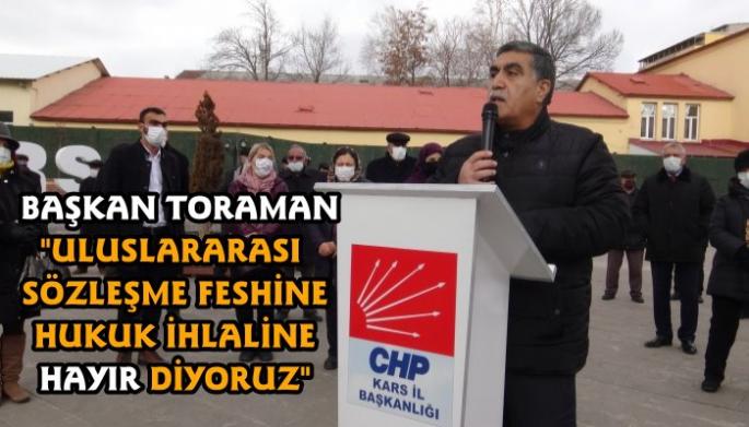 CHP Kars İl Başkanı Toraman, İstanbul Sözleşmesinin kaldırılmasına tepki gösterdi