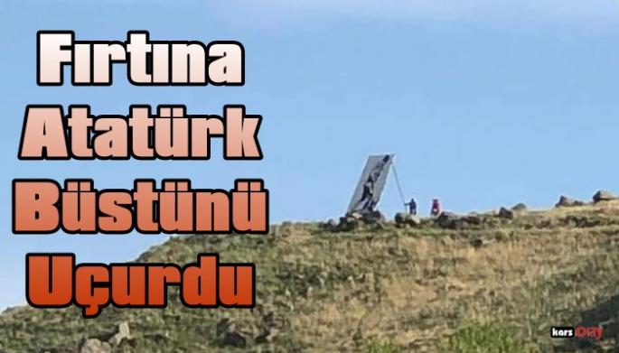 Digor'da Çıkan Fırtına Atatürk Büstünü Uçurdu