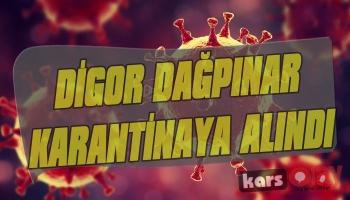Digor Dağpınar Karantinaya Alındı