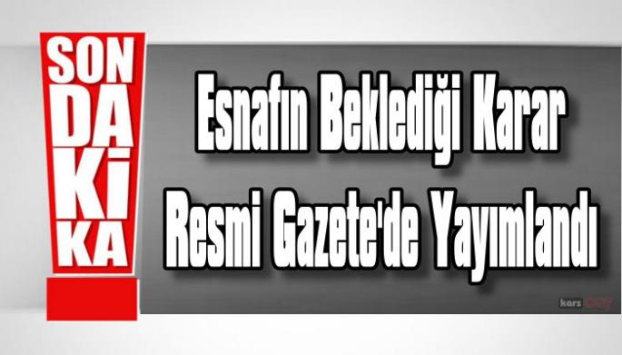 Esnafa verilecek destek Resmi Gazete'de yayımlandı!