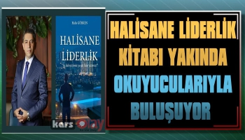 'Halisane Liderlik' Kitabı Yakında Okuyucularıyla Buluşuyor