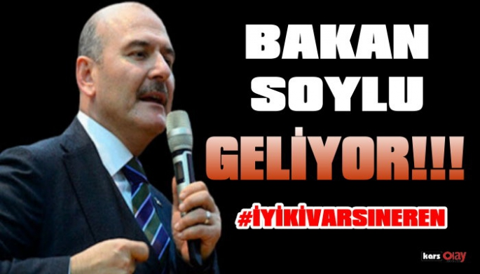 İçişleri Bakanı Süleyman  Soylu Kars'a Geliyor!