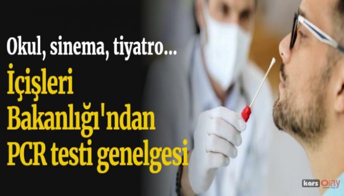 İçişleri Bakanlığı'ndan zorunlu PCR testi genelgesi