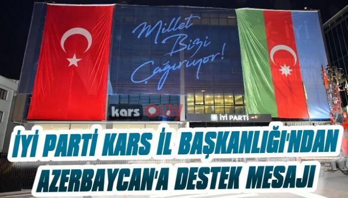 İYİ Parti Kars İl Başkanlığı'ndan Azerbaycan'a Destek Mesajı