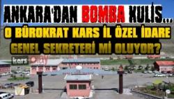 Ankara'dan Bomba Kulis… O Bürokrat Kars Özel İdare Genel Sekreteri mi oluyor?