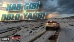 Ardahan'da Kar Gibi Dolu Yağdı