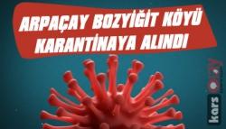 Arpaçay Bozyiğit Köyü Karantinaya Alındı