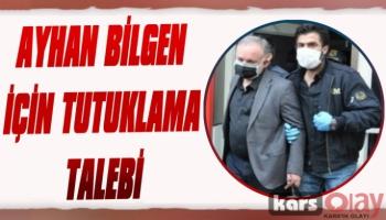 Ayhan Bilgen İçin Tutuklama Talebi