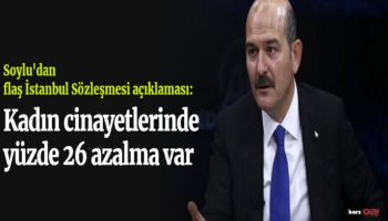 Bakan Soylu, İstanbul Sözleşmesi Kaldırıldıktan Sonra Kadın Cinayetlerinde Azalma Görüldü!