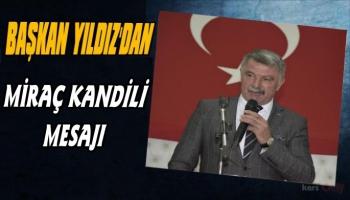 Başkan Nevzat Yıldız'dan Miraç Kandili Mesajı