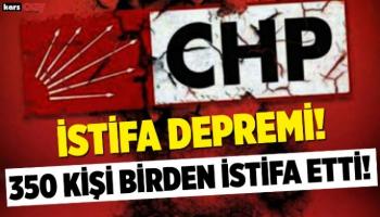 CHP'den 350 kişi istifa etti!