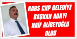 CHP'nin Kars Belediye Başkan Adayı Naif Alibeyoğlu Oldu