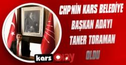 CHP'nin Kars Belediye Başkan Adayı Taner Toraman Oldu