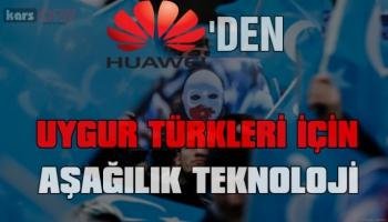 Huawei'den Uygur Türkleri için geliştirilen aşağılık teknoloji