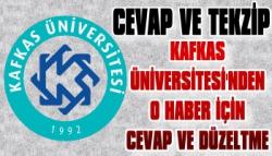 Kafkas Üniversitesi'nden 'O Habere' Cevap ve Düzeltme