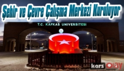 Kafkas Üniversitesi Şehir ve Çevre Çalışma Merkezi Kuruyor