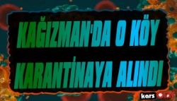 Kağızman'da O Köy Karantinaya Alındı