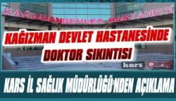 'Kağızman Devlet Hastanesindeki Doktor Sıkıntısı!' Haberine Açıklama