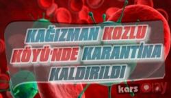Kağızman Kozlu Köyü'nde Karantina Kaldırıldı