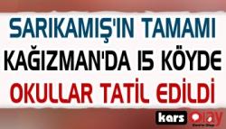 Kağızman ve Sarıkamış'ta Okullar Tatil Edildi