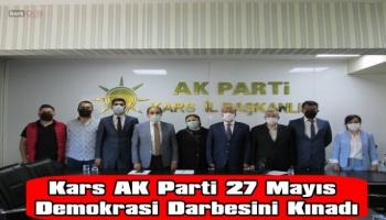 KARS AK PARTİ, 27 MAYIS DEMOKRASİ DARBESİNİ KINADI