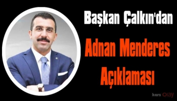 Kars AK Parti Adnan Menderes'i Andı