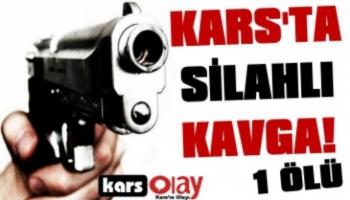 Kars- Akyaka'da Silahlı Kavga; 1 ölü, 2 Yaralı!