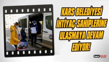 Kars Belediyesi ihtiyaç sahiplerine ulaşmaya devam ediyor!