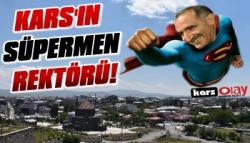 Kars'ın Süpermen Rektörü