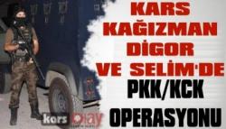 Kars, Kağızman, Digor ve Selim'de PKK/KCK Operasyonu