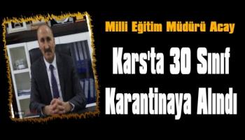 Kars'ta 30 Sınıf Karantinaya Alındı!