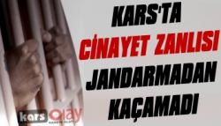Kars'ta Cinayet Zanlısı Jandarmadan Kaçamadı