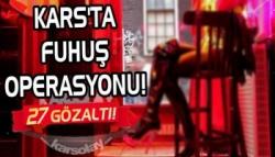 Kars'ta Fuhuş Operasyonu: 27 Gözaltı