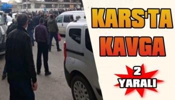 Kars'ta Kavga, 2 Yaralı!