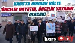 Kars'ta 'Öncelik Hayatın, Öncelik Yayanın' Olacak