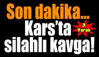 Kars'ta Silahlı Kavga, 1'i  Ağır Olmak Üzere  3 Yaralı!