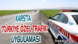 Kars'ta 'Türkiye Özel Trafik Uygulaması'