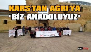 Kars'tan Ağrı'ya 'Biz Anadoluyuz' Projesi