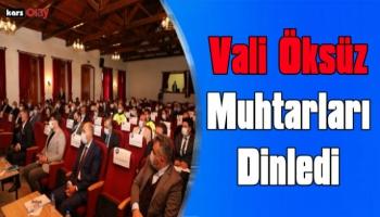 Kars Valisi Türker Öksüz Mahalle Muhtarlarıyla Bir Araya Geldi