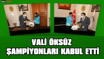 Kars Valisi Türker Öksüz, Türkiye Şampiyonlarını Tebrik Etti