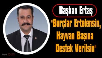 Kars Ziraat Odası Başkanı Adem Ertaş, 'Borçlar Ertelensin'