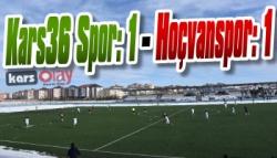 Kars36 Spor: 1 – Hoçvanspor: 1