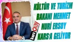 Kültür ve Turizm Bakanı Mehmet Nuri Ersoy Kars'a Geliyor