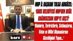 MHP İl Başkanı Adıgüzel: 'Kars Belediyesi MHP'den Değil Bağımsızdan HDP'ye Geçti'