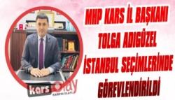 MHP Kars İl Başkanı Adıgüzel İstanbul Seçimlerinde Görevlendirildi