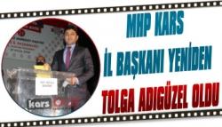 MHP Kars İl Başkanı Yeniden Tolga Adıgüzel Oldu