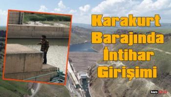 Karakurt Barajında İntihar Girişimi!