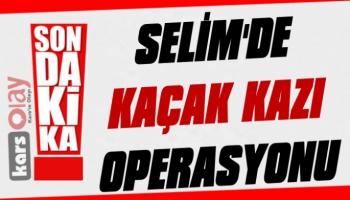 Selim'de Kaçak Kazıya Suç Üstü