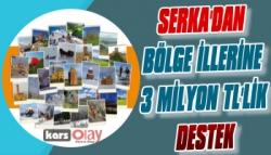 SERKA'dan Bölgeye 3 Milyon TL'lik Destek