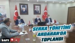 SERKA Yönetimi Ardahan'da Toplandı